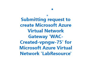 Request-is-submitted-from-Windows-Admin-Center-to-create-the-Microsoft-Azure-Virtual-Network-Gateway