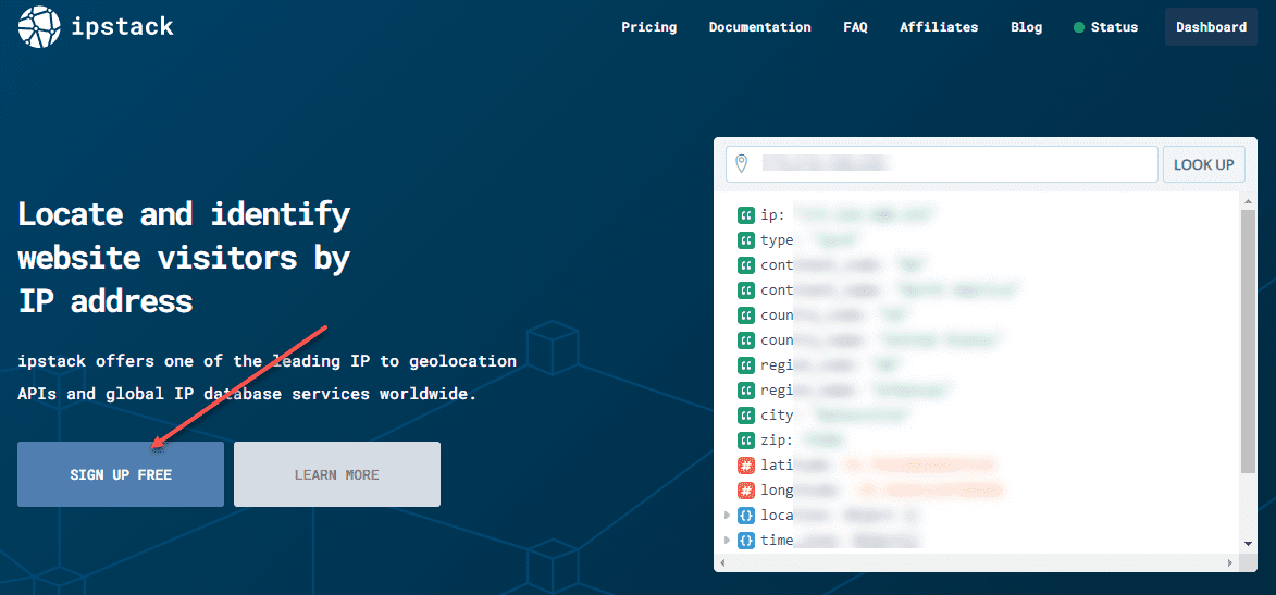 Sign up for a free ipstack account to hit their API for IP geolocation